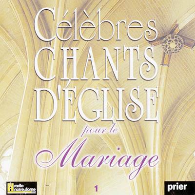 clbres chants dglise pour - Chant De Louange Mariage