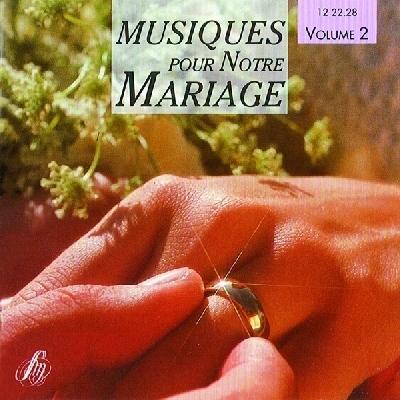 musiques pour notre mariage vol 2 collectif. Black Bedroom Furniture Sets. Home Design Ideas